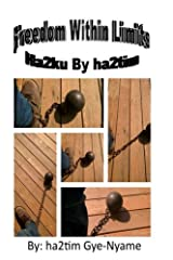 Freedom Within Limits: Ha2ku's By ha2tim Paperback