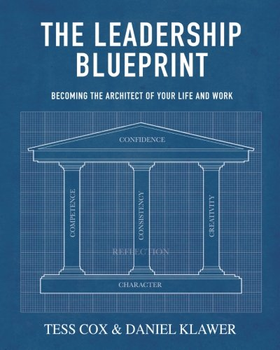 The Leadership Blueprint: Becoming the Architect of your Life and Work