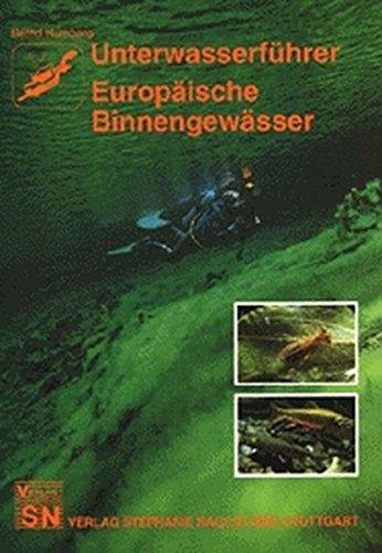 Unterwasserführer, Bd.7, Europäische Binnengewässer (Edition Freizeit und Wissen / Unterwasserführer)