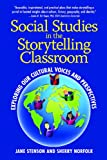 Social Studies in the Storytelling Classroom, Jane Stenson and Sherry Norfolk, 1935166565