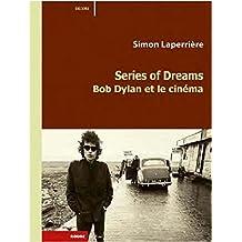 Series of Dreams: Bob Dylan et le cinéma