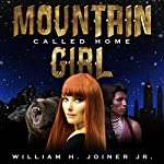 Mountain Girl: Called Home | William H. Joiner Jr.