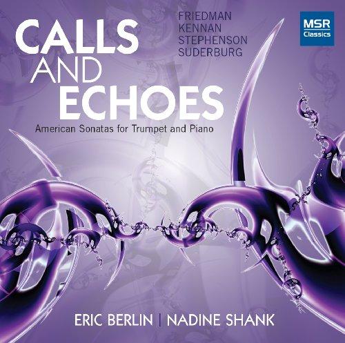 Calls and Echoes: American Sonatas for Trumpet and Piano - James Stephenson, Stanley Friedman, Kent Kennan and Robert - Berlin Band Members