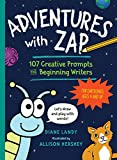 Adventures with Zap: 107 Creative Prompts for Beginning Writers―for Earthlings Ages 4 and Up