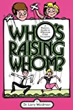 Who's Raising Whom?, Dr Larry Waldman and Larry Waldman, 0943247292