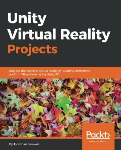 Unity Virtual Reality Projects: Explore the world of virtual reality by building immersive and fun VR projects using Unity 3D by Packt Publishing - ebooks Account
