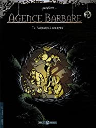Agence barbare, Tome 4 : Barbares à gourdes