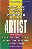 How to Survive and Prosper As an Artist : A Complete Guide to Career Management, Michels, Caroll and Caroll, Michels, 0805019537