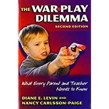 The War Play Dilemma: What Every Parent And Teacher Needs to Know (Early Childhood Education Series (Teachers...