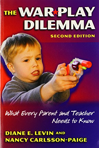 The War Play Dilemma: What Every Parent and Teacher Needs to Know (Early Childhood Education Series)