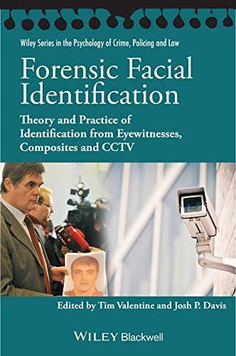 (Forensic Facial Identification: Theory and Practice of Identification from Eyewitnesses, Composites and CCTV (Wiley Series in Psychology of Crime, Policing and Law))