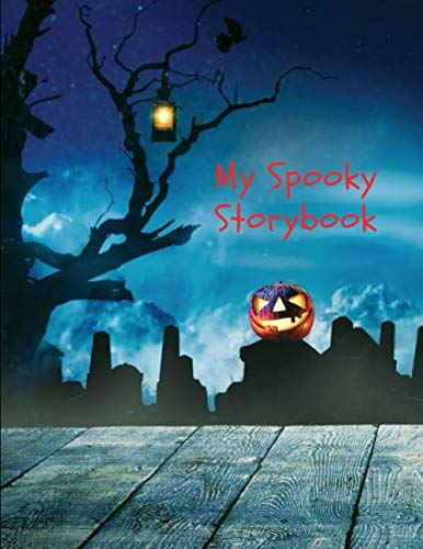 My Spooky Storybook: Spooky Imagination Blank Storybook Journal Children's drawing and handwriting practice book ages 3 +, Pre K through 3rd grade, ... five lines below to write stories 110 pages