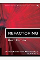 Refactoring: Ruby Edition (Addison-Wesley Professional Ruby Series) Kindle Edition