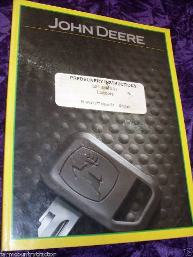 John Deere 521 & 541 Loaders PreDelivery Manual
