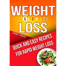 Weight Loss Secrets Cookbook: Quick and Easy Recipes for Rapid Weight Loss