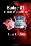 Badge #1 - Memoirs of a Boston Cop, Frank De Sario, 1411685695