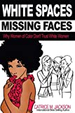 White Spaces Missing Faces: Why Women of Color