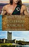 Aventuriers des Highlands, tome 4 : Le guerrier audacieux par Sinclair