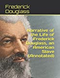Image of Narrative of the Life of Frederick Douglass, an American Slave   (Annotated)