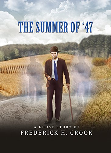 The Summer of '47 by [Crook, Frederick H.]