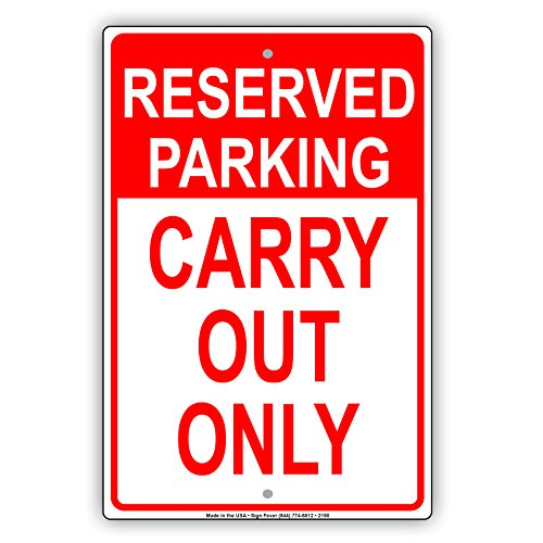 "Reserved Parking Carry Out to Go Take Out Only Reserved Alert Caution Warning Notice Aluminum Metal Tin 18""x24"" Sign Plate"