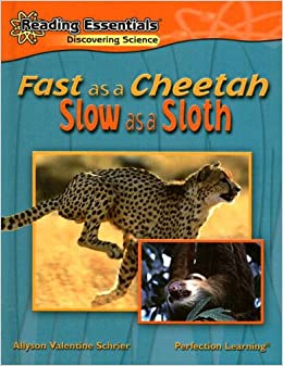 Fast as a Cheetah, Slow as a Sloth (Reading Essentials: Discovering Science)