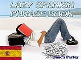 LAZY SPANISH PHRASE BOOK (LAZY PHRASE BOOK)