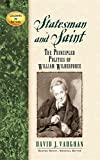 img - for Statesman and Saint: The Principled Politics of William Wilberforce (Leaders in Action) book / textbook / text book
