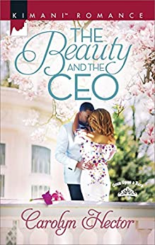 The Beauty and the CEO (Once Upon a Tiara) by [Hector, Carolyn]