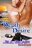 Download The Depth of Desire (BookStrand Publishing Mainstream) in PDF ePUB Free Online