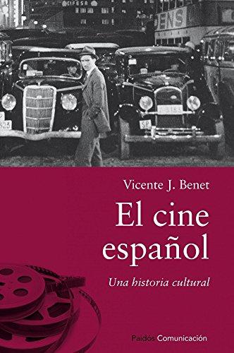 Descargar Libro El Cine Español: Una Historia Cultural Vicente J. Benet