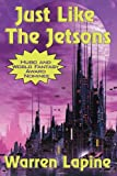 Just Like the Jetsons and Other Stories, Warren Lapine, 161720384X
