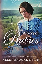 Above Rubies (Uncharted Beginnings) (Volume 2)