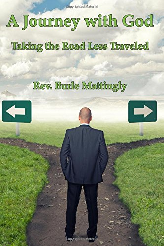 Read Online A Journey with God: Taking the Road Less Traveled PDF
