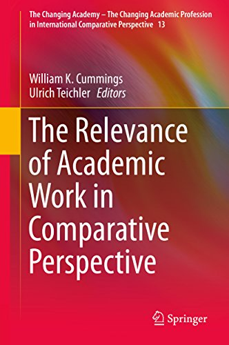 Download The Relevance of Academic Work in Comparative Perspective (The Changing Academy – The Changing Academic Profession in International Comparative Perspective) Pdf