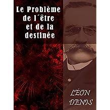 Le Problème de  l´être et de la destinée (French Edition)