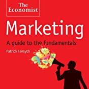 Marketing: A Guide to the Fundamentals: The Economist | Patrick Forsyth