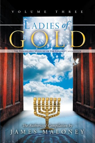 (Ladies of Gold, Volume Three: The Remarkable Ministry of the Golden)