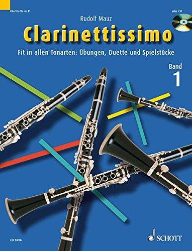 Clarinettissimo: Fit in allen Tonarten: Übungen, Duette und Spielstücke. Band 1. 1-2 Klarinetten. Ausgabe mit CD.