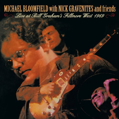 Live at Bill Grahams Fillmore West 1969 by Bloomfield, Michael