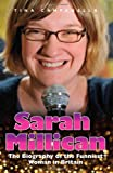 Sarah Millican: The Biography of the Funniest Woman in Britain