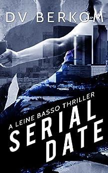 Serial Date: A Leine Basso Thriller by [Berkom, D.V.]