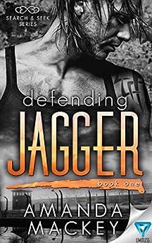 Defending Jagger (Search & Seek Book 1) by [Mackey, Amanda]