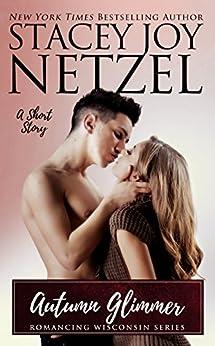 Autumn Glimmer (Romancing Wisconsin Book 8) by [Netzel, Stacey Joy]