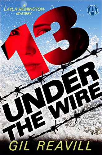 - 13 Under the Wire: A Layla Remington Novel