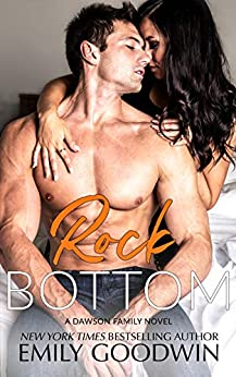 Rock  Bottom: (A Dawson Family Novel) by [Goodwin, Emily]