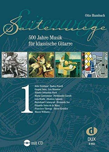 Saitenwege Band 1: 500 Jahre Musik für klassische Gitarre