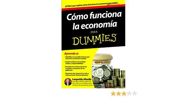 Como Funciona La Economía Para Dummies: Leopoldo Abadía ...