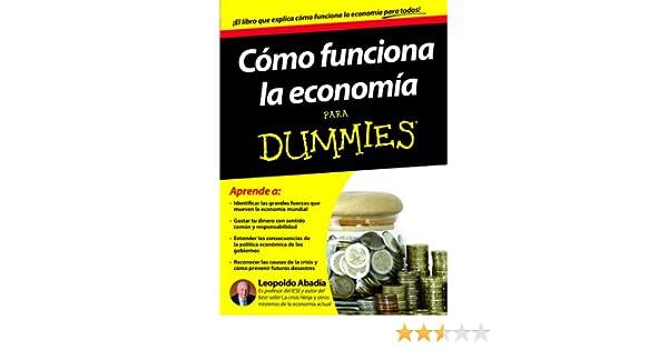 Cómo funciona la economía para Dummies (Spanish Edition)