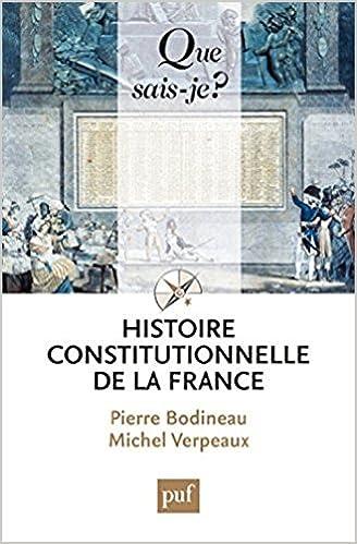Histoire constitutionnelle de la France - Pierre Bodineau